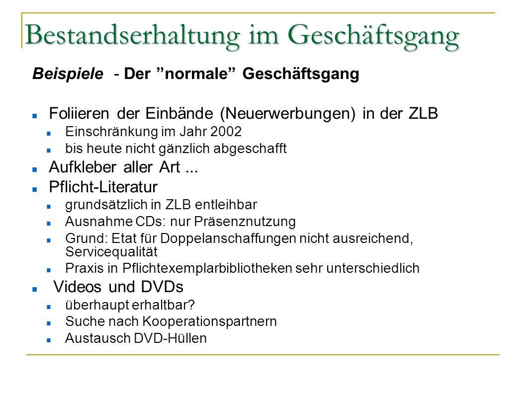 Bestandserhaltung im Geschäftsgang Beispiele - Der normale Geschäftsgang Foliieren der Einbände (Neuerwerbungen) in der ZLB Einschränkung im Jahr 2002