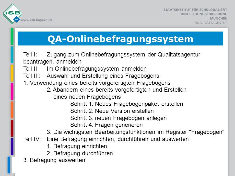 Teil I:Zugang zum Onlinebefragungssystem der Qualitätsagentur beantragen, anmelden Teil IIIm Onlinebefragungssystem anmelden Teil III:Auswahl und Erst