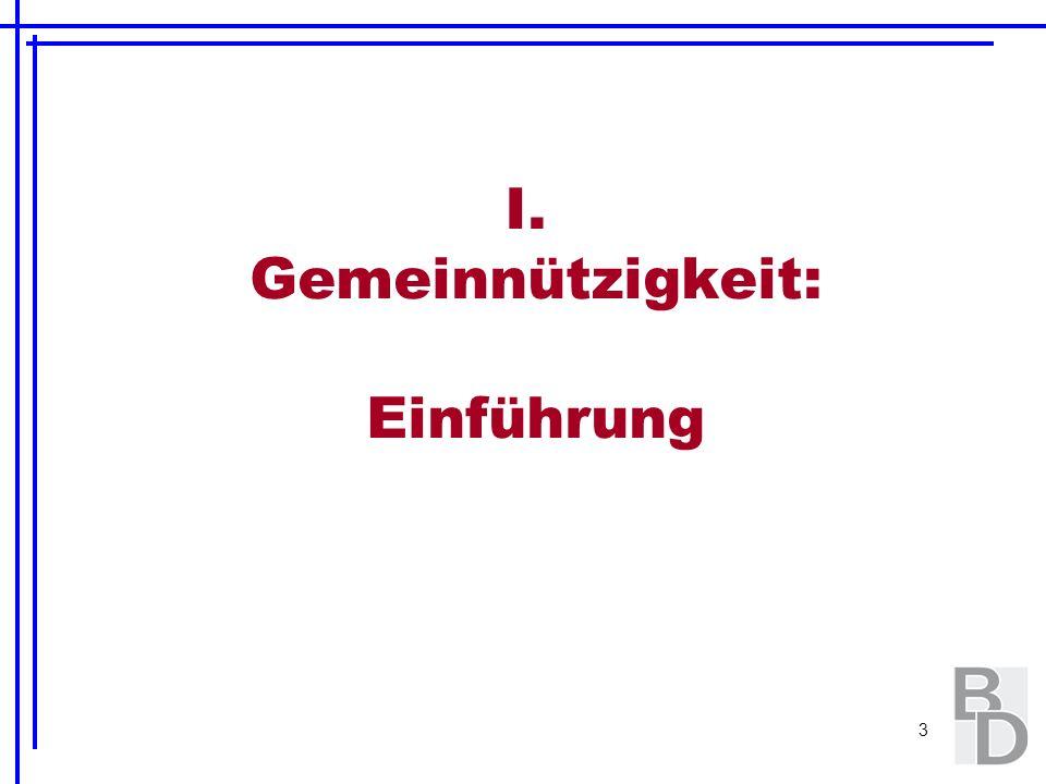 4 Allgemeine Definition gemeinnütziger Zwecke - § 52 Abgabenordnung - eine Körperschaft verfolgt gemeinnützige Zwecke, wenn ihre Tätigkeit darauf gerichtet ist, die Allgemeinheit auf materiellem, geisti- gem oder sittlichem Gebiet selbstlos zu fördern