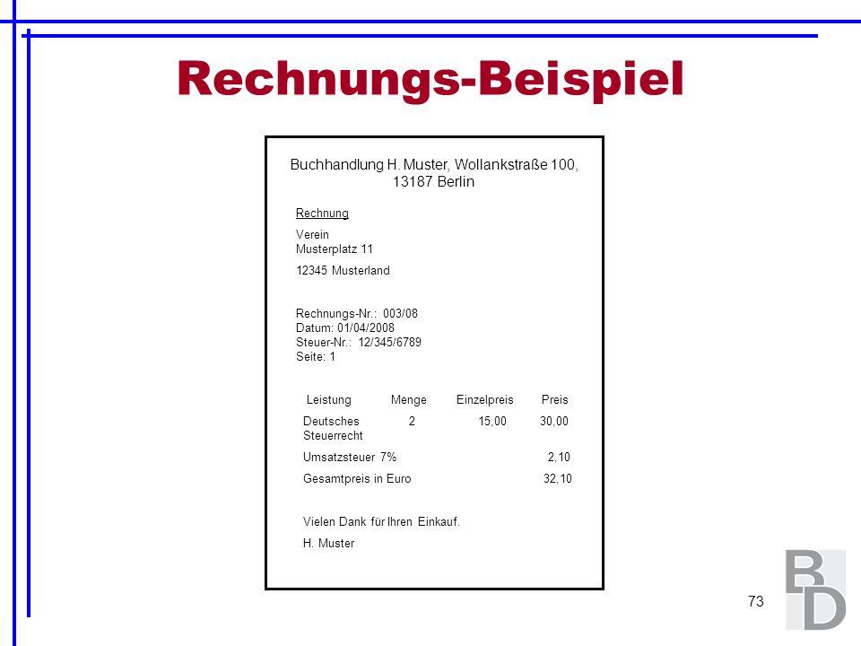 73 Rechnungs-Beispiel Buchhandlung H. Muster, Wollankstraße 100, 13187 Berlin Rechnung Verein Musterplatz 11 12345 Musterland Rechnungs-Nr.: 003/08 Da