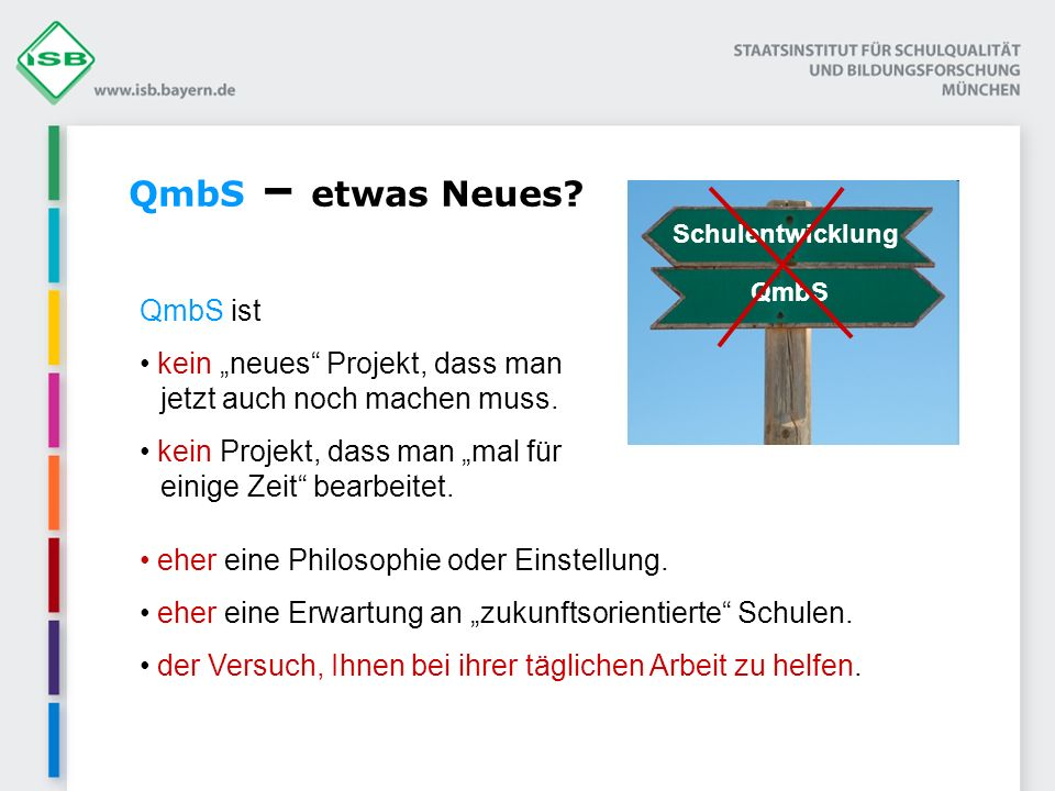 QmbS – etwas Neues.QmbS ist kein neues Projekt, dass man jetzt auch noch machen muss.