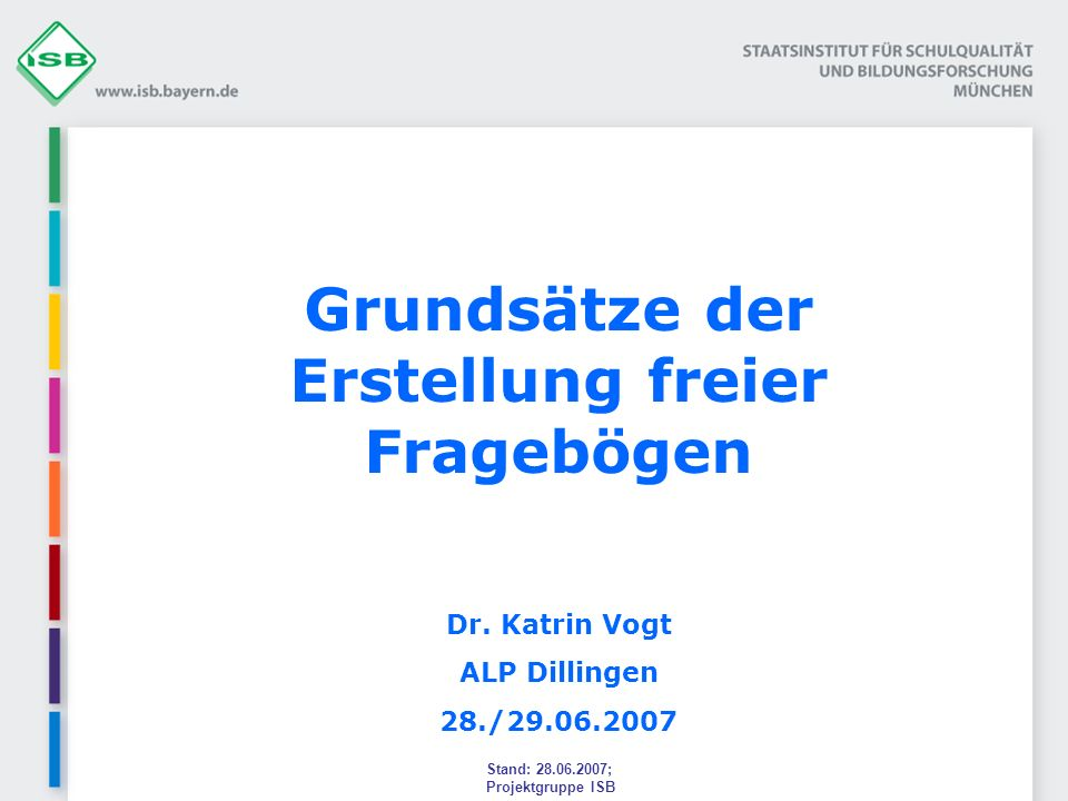 Grundsätze der Erstellung freier Fragebögen Dr.