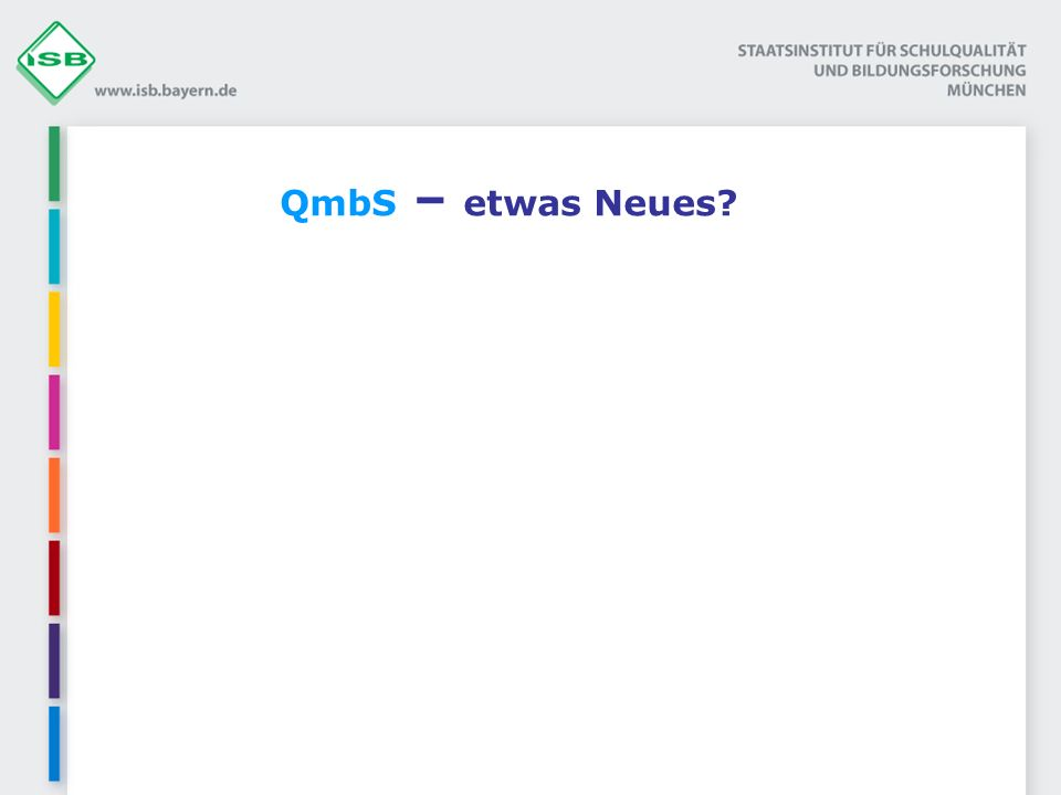 QmbS – etwas Neues? Schulentwicklung