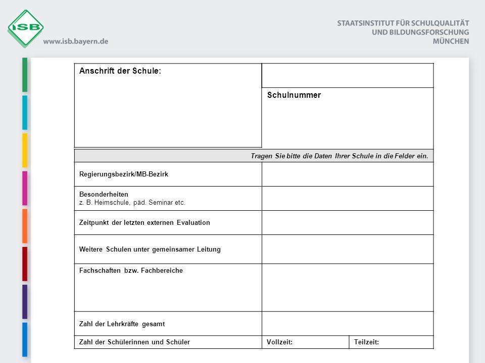 Schulnummer Tragen Sie bitte die Daten Ihrer Schule in die Felder ein. Regierungsbezirk/MB-Bezirk Besonderheiten z. B. Heimschule, päd. Seminar etc. Z