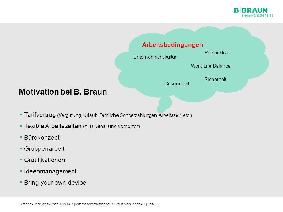 Personal- und Sozialwesen | Dirk Kalb | Mitarbeitermotivation bei B. Braun Melsungen AG | Seite12 Arbeitsbedingungen Unternehmenskultur Sicherheit Per