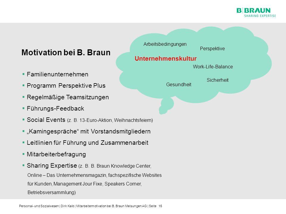 Personal- und Sozialwesen | Dirk Kalb | Mitarbeitermotivation bei B. Braun Melsungen AG | Seite15 Arbeitsbedingungen Unternehmenskultur Sicherheit Per