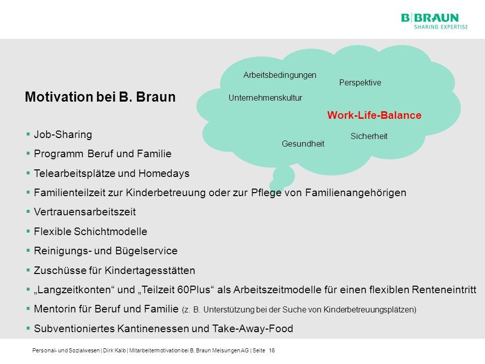 Personal- und Sozialwesen | Dirk Kalb | Mitarbeitermotivation bei B. Braun Melsungen AG | Seite16 Arbeitsbedingungen Unternehmenskultur Sicherheit Per