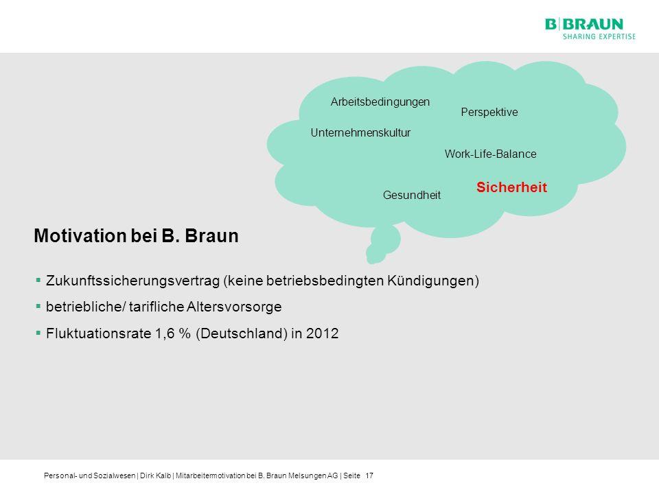 Personal- und Sozialwesen | Dirk Kalb | Mitarbeitermotivation bei B. Braun Melsungen AG | Seite17 Arbeitsbedingungen Unternehmenskultur Sicherheit Per