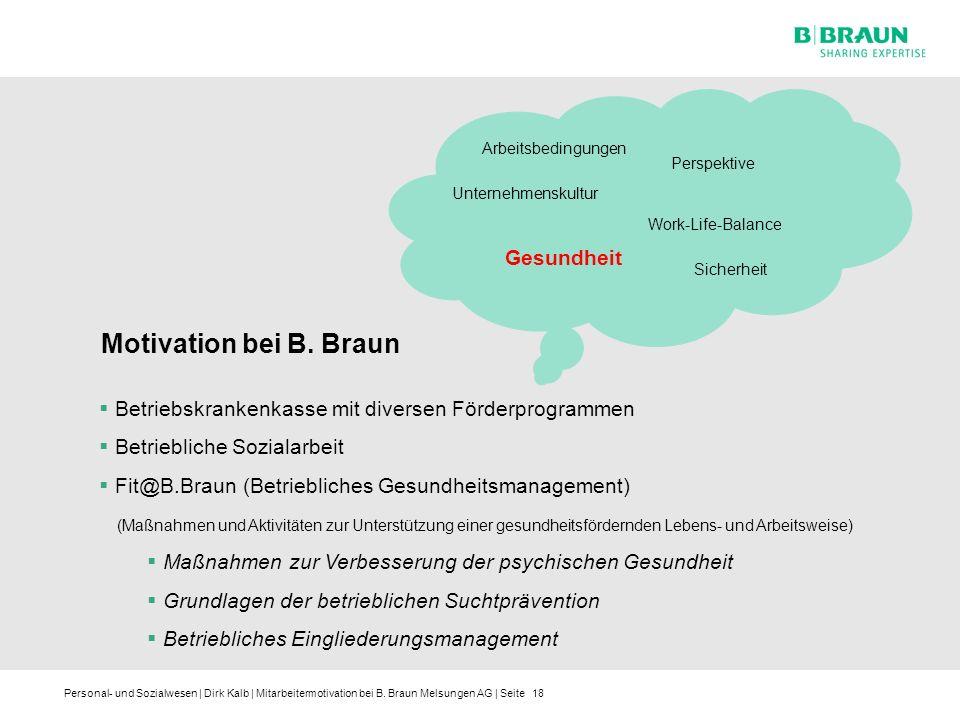 Personal- und Sozialwesen | Dirk Kalb | Mitarbeitermotivation bei B. Braun Melsungen AG | Seite18 Arbeitsbedingungen Unternehmenskultur Sicherheit Per