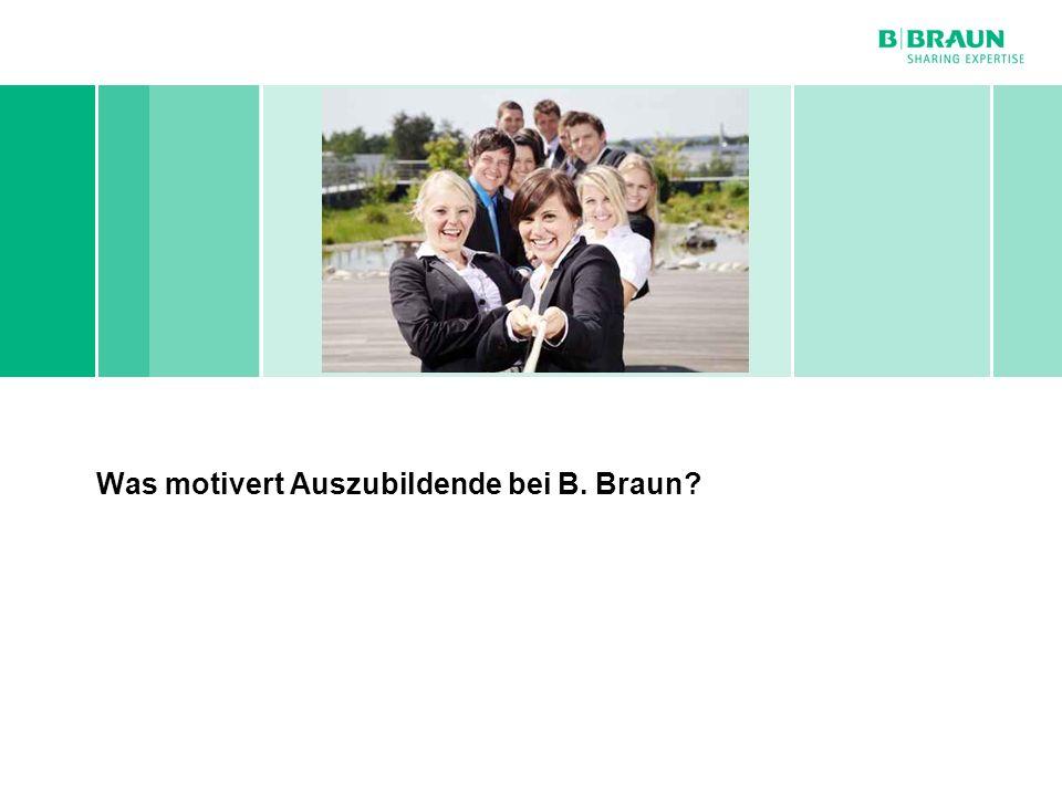 Personal- und Sozialwesen | Dirk Kalb | Mitarbeitermotivation bei B. Braun Melsungen AG | Seite Was motivert Auszubildende bei B. Braun?