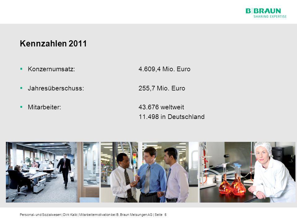 Personal- und Sozialwesen | Dirk Kalb | Mitarbeitermotivation bei B. Braun Melsungen AG | Seite Kennzahlen 2011 Konzernumsatz: 4.609,4 Mio. Euro Jahre