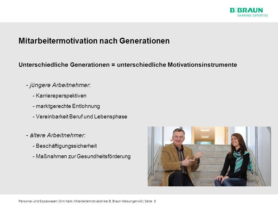 Personal- und Sozialwesen | Dirk Kalb | Mitarbeitermotivation bei B. Braun Melsungen AG | Seite Mitarbeitermotivation nach Generationen Unterschiedlic