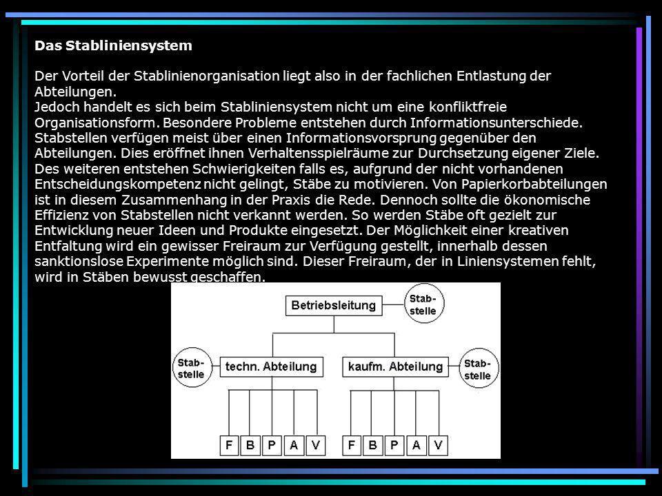 Das Stabliniensystem Der Vorteil der Stablinienorganisation liegt also in der fachlichen Entlastung der Abteilungen. Jedoch handelt es sich beim Stabl