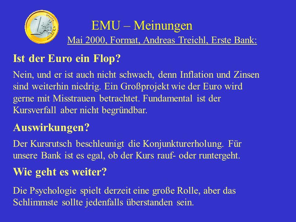EMU – Meinungen Mai 2000, Format, Andreas Treichl, Erste Bank: Ist der Euro ein Flop? Nein, und er ist auch nicht schwach, denn Inflation und Zinsen s