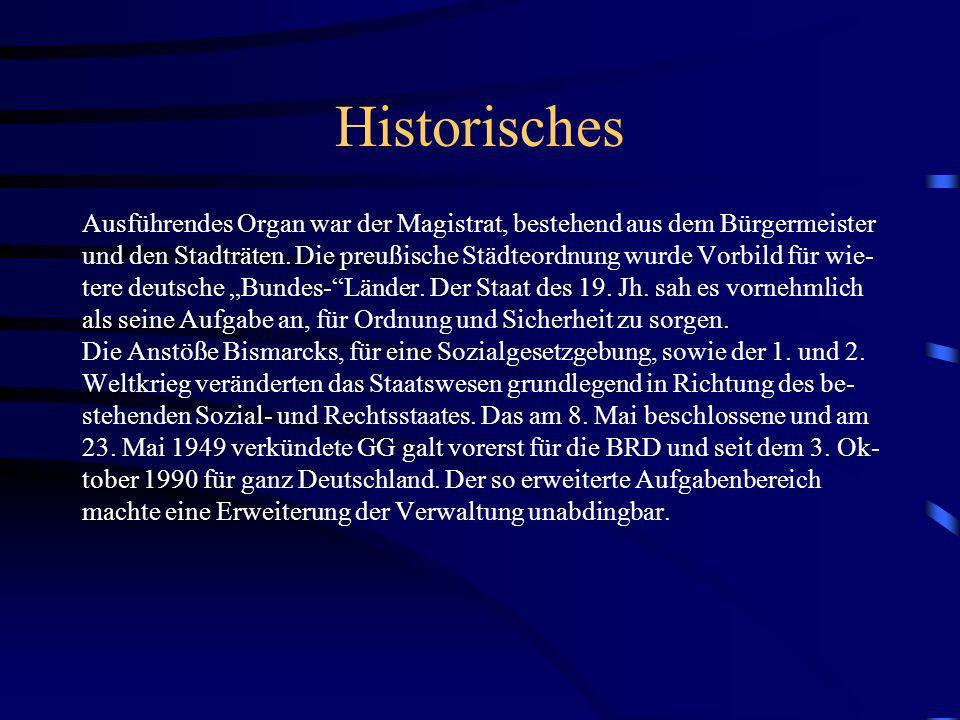 Historisches Ausführendes Organ war der Magistrat, bestehend aus dem Bürgermeister und den Stadträten. Die preußische Städteordnung wurde Vorbild für