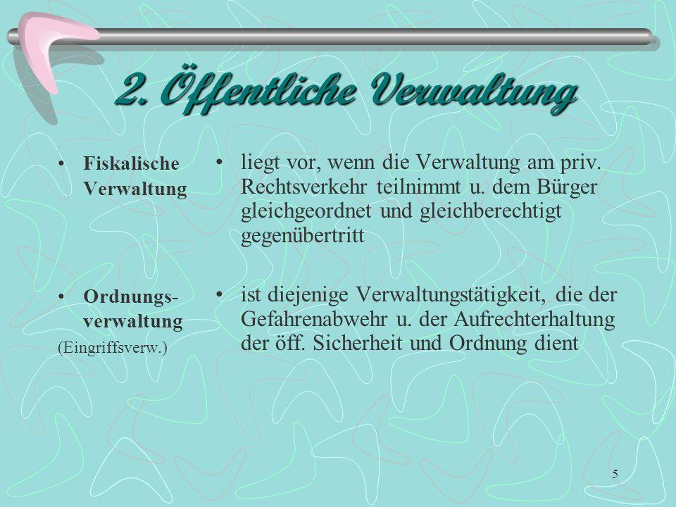 15 4.Leistungsverwaltung Verwaltungstätigkeit, die der Sicherung u.