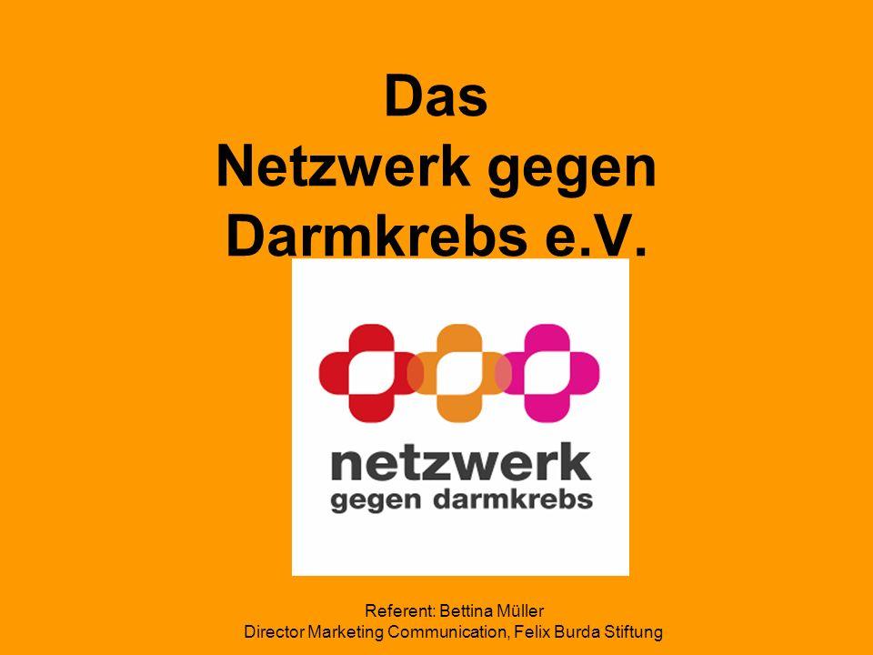 Referent: Bettina Müller Director Marketing Communication, Felix Burda Stiftung Das Netzwerk gegen Darmkrebs e.V.