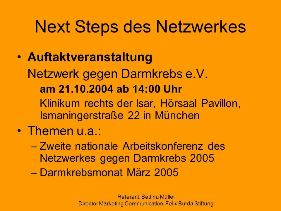 Referent: Bettina Müller Director Marketing Communication, Felix Burda Stiftung Next Steps des Netzwerkes Auftaktveranstaltung Netzwerk gegen Darmkreb