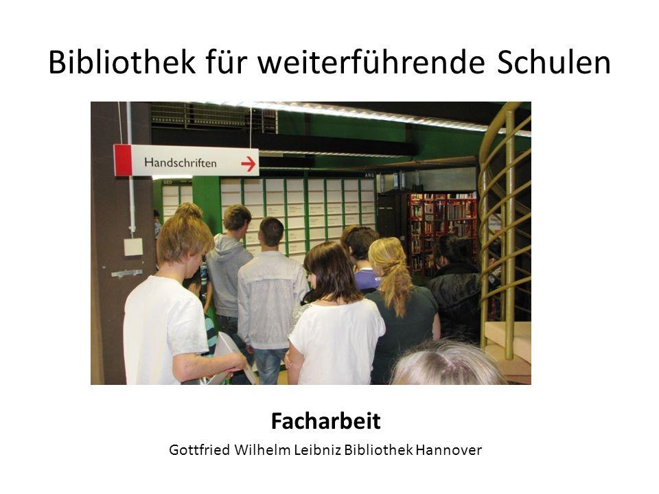 Bibliothek für weiterführende Schulen Facharbeit Gottfried Wilhelm Leibniz Bibliothek Hannover