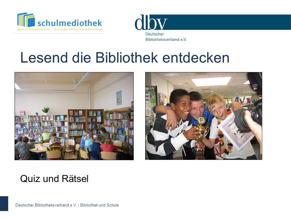 Deutscher Bibliotheksverband e.V.   Bibliothek und Schule Highlights Etwas erlesen und erleben