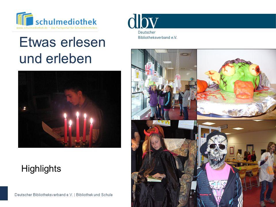 Deutscher Bibliotheksverband e.V. | Bibliothek und Schule Highlights Etwas erlesen und erleben