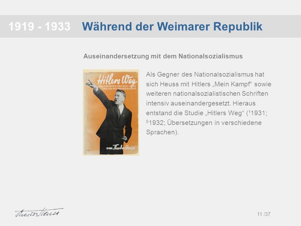 Während der Weimarer Republik1919 - 1933 Als Gegner des Nationalsozialismus hat sich Heuss mit Hitlers Mein Kampf sowie weiteren nationalsozialistisch