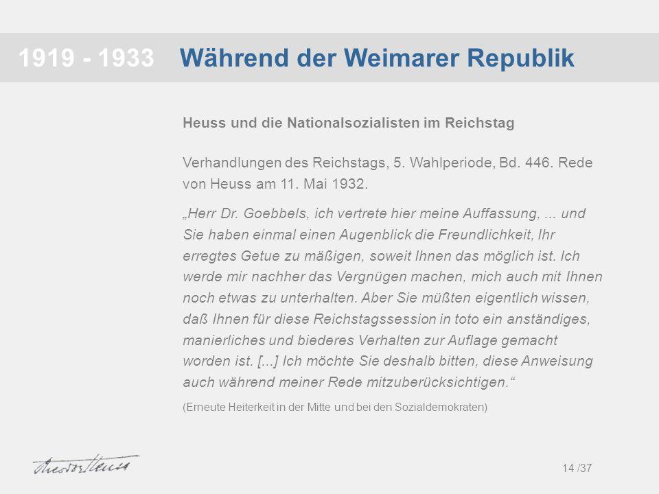 Während der Weimarer Republik1919 - 1933 Verhandlungen des Reichstags, 5. Wahlperiode, Bd. 446. Rede von Heuss am 11. Mai 1932. Herr Dr. Goebbels, ich