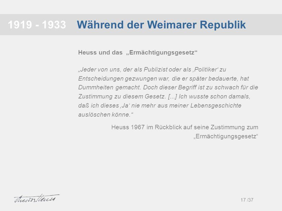 Während der Weimarer Republik1919 - 1933 Jeder von uns, der als Publizist oder als Politiker zu Entscheidungen gezwungen war, die er später bedauerte,
