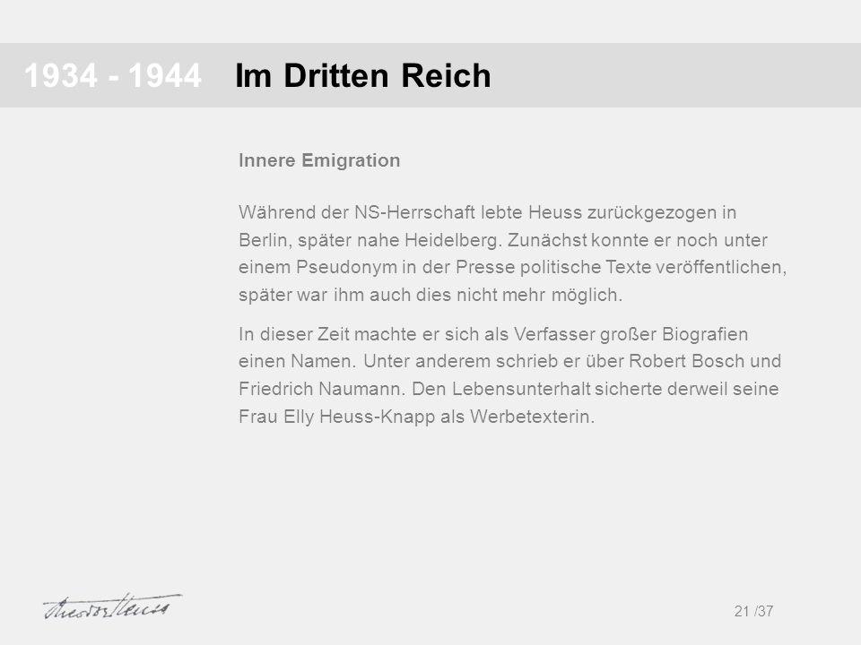 Im Dritten Reich1934 - 1944 Während der NS-Herrschaft lebte Heuss zurückgezogen in Berlin, später nahe Heidelberg. Zunächst konnte er noch unter einem
