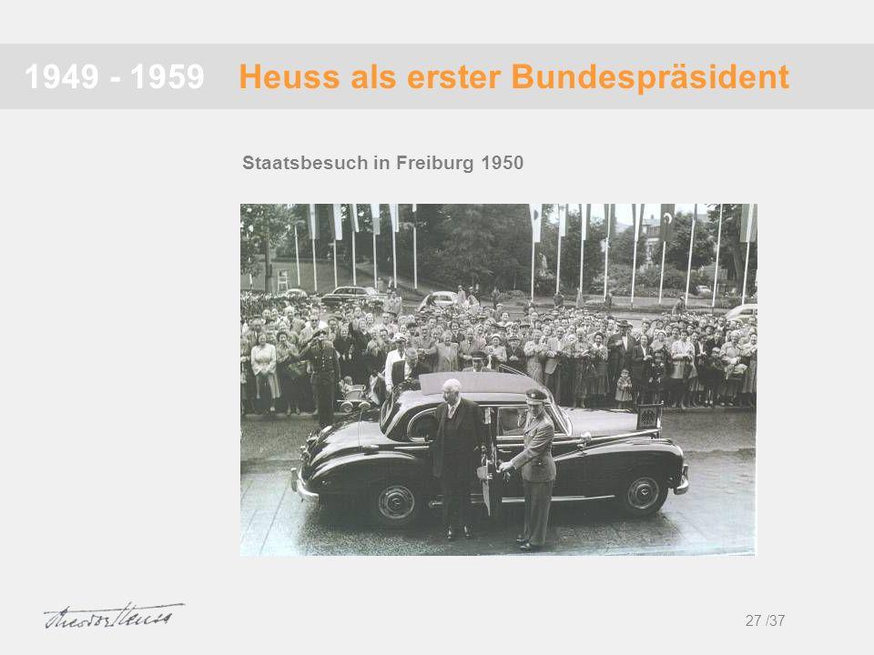 Heuss als erster Bundespräsident1949 - 1959 27 /37 Staatsbesuch in Freiburg 1950