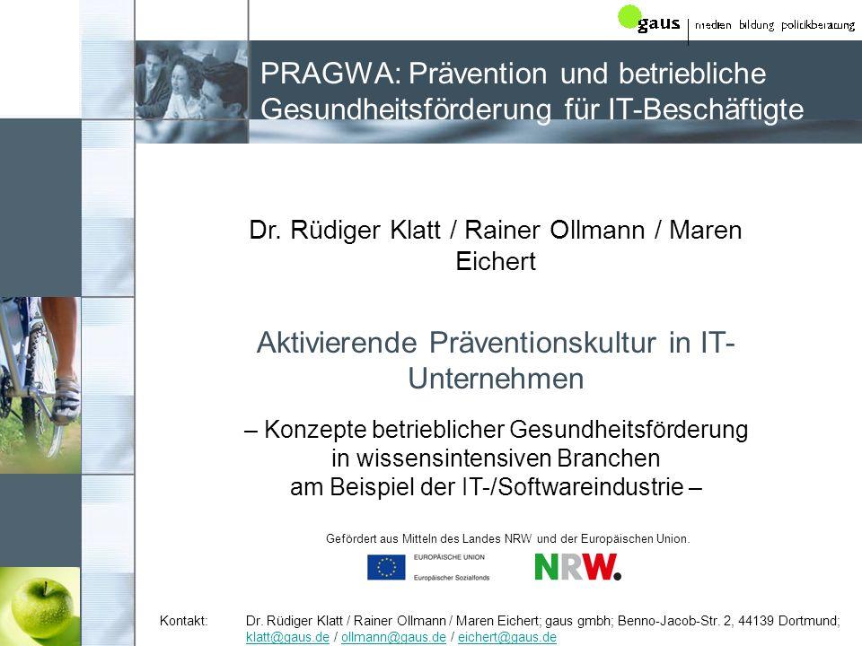 Dr. Rüdiger Klatt / Rainer Ollmann / Maren Eichert Aktivierende Präventionskultur in IT- Unternehmen – Konzepte betrieblicher Gesundheitsförderung in