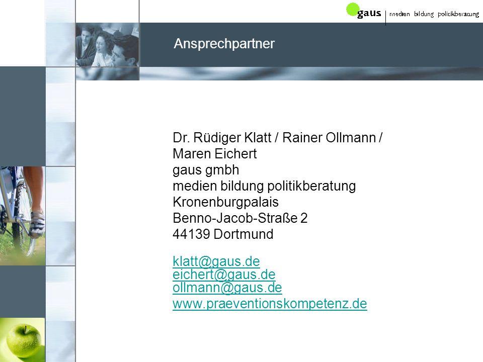Dr. Rüdiger Klatt / Rainer Ollmann / Maren Eichert gaus gmbh medien bildung politikberatung Kronenburgpalais Benno-Jacob-Straße 2 44139 Dortmund klatt