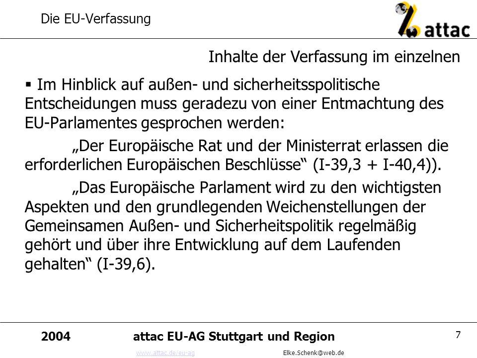 www.attac.de/eu-agwww.attac.de/eu-ag Elke.Schenk@web.de 2004attac EU-AG Stuttgart und Region 7 Die EU-Verfassung Im Hinblick auf außen- und sicherheit
