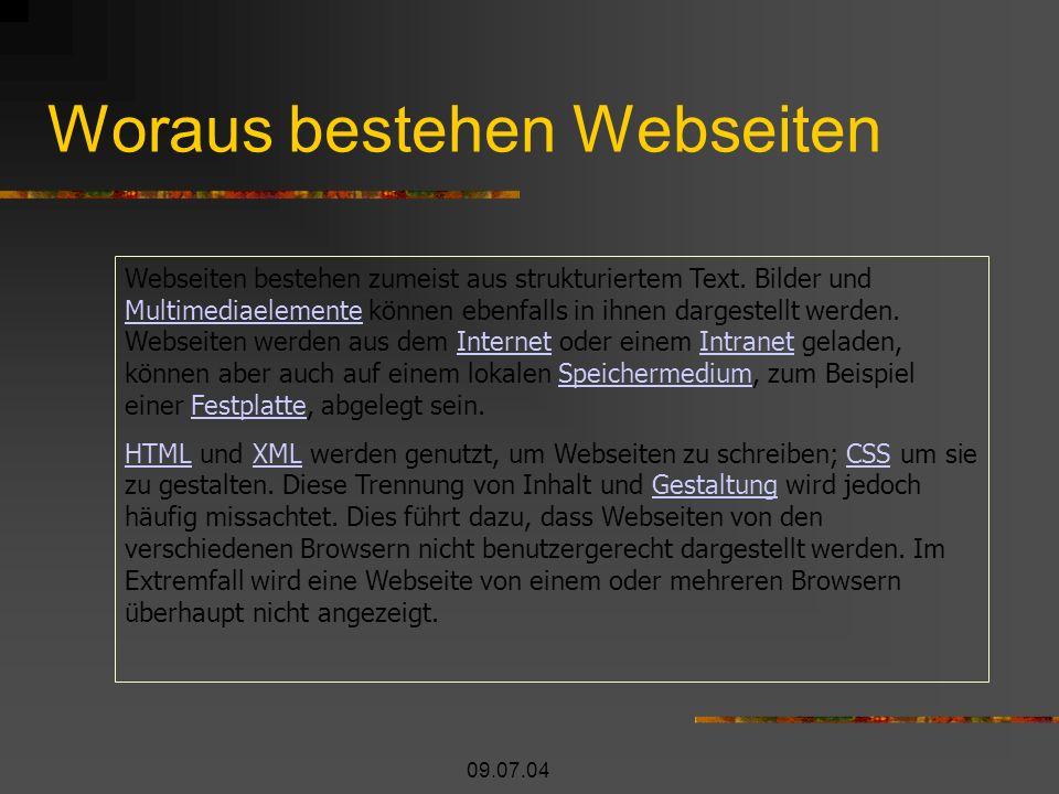 09.07.04 Woraus bestehen Webseiten Webseiten bestehen zumeist aus strukturiertem Text.