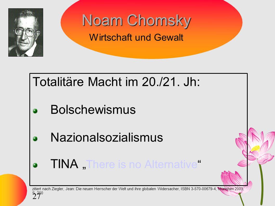 27 Noam Chomsky Noam Chomsky Wirtschaft und Gewalt Totalitäre Macht im 20./21.