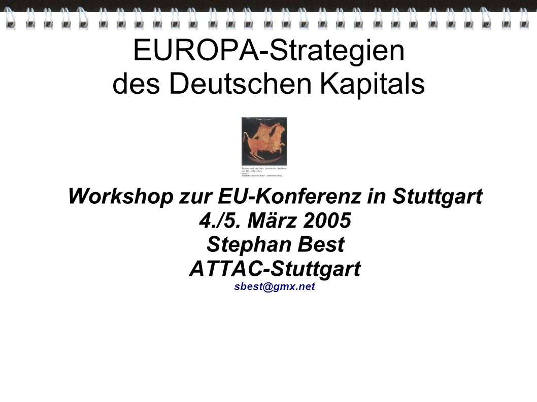 EUROPA-Strategien des Deutschen Kapitals Workshop zur EU-Konferenz in Stuttgart 4./5.