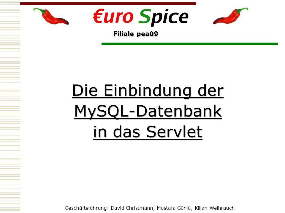 Geschäftsführung: David Christmann, Mustafa Günlü, Kilian Weihrauch Filiale pea09 Das Servlet import java.io.IOException; import java.sql.*; import javax.servlet.ServletException; import javax.servlet.http.HttpServlet; import javax.servlet.http.HttpServletRequest; import javax.servlet.http.HttpServletResponse; public class StorageDB extends HttpServlet { protected void doGet(HttpServletRequest request,HttpServletResponse response) throws ServletException, IOException { response.setContentType( text/html; charset=UTF-8 ); java.io.PrintWriter out = response.getWriter(); [...] out.close(); } protected void doPost(HttpServletRequest request, HttpServletResponse response) throws ServletException, IOException { doGet(request,response); }