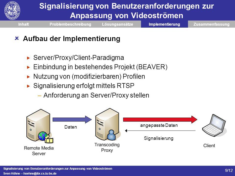 Signalisierung von Benutzeranforderungen zur Anpassung von Videoströmen Sven Höhne – hoehne@ibr.cs.tu-bs.de 9/12 Signalisierung von Benutzeranforderun