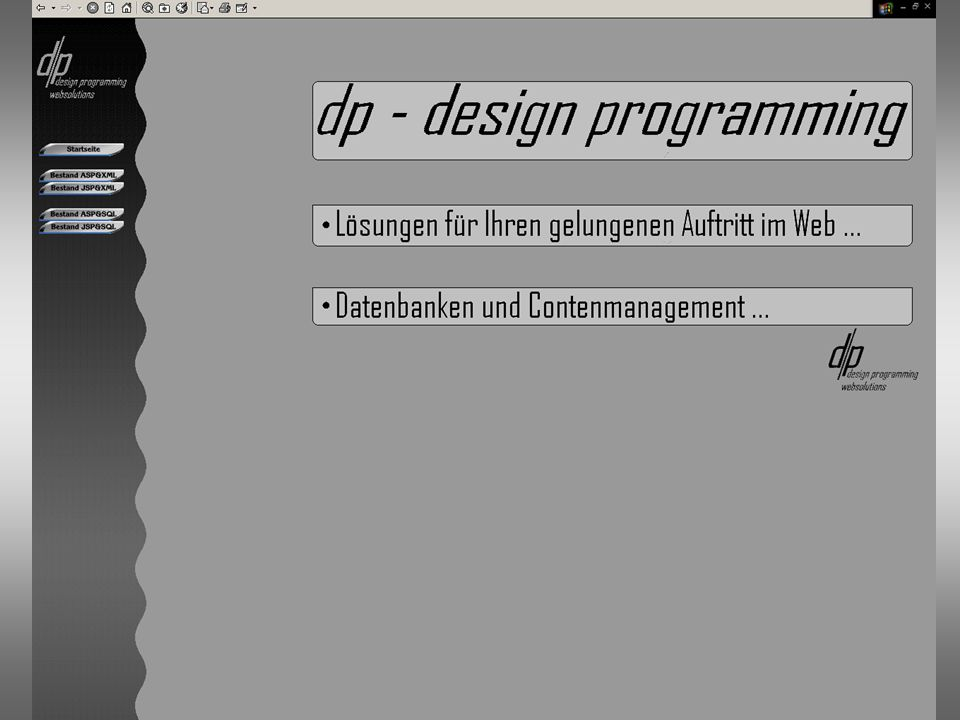 ansprechendes Design Übersichtlichkeit simple(selbsterklärende) Navigation unsere Credos : design programming Ltd.