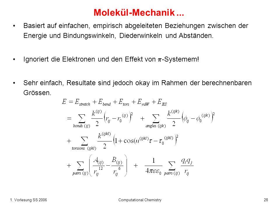 1.Vorlesung SS 2006 Computational Chemistry28 Molekül-Mechanik...