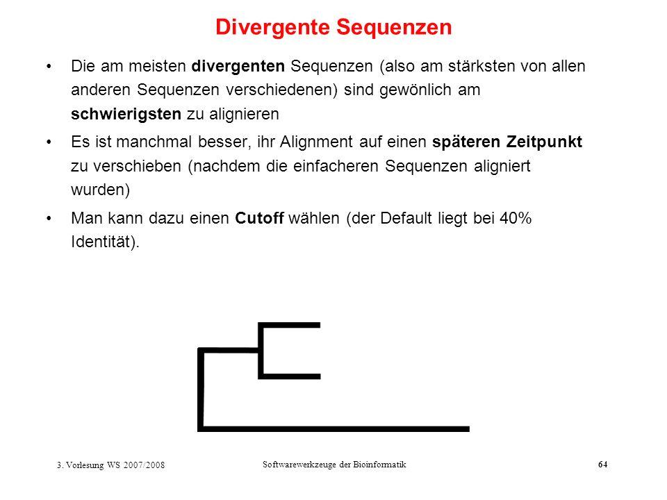 3. Vorlesung WS 2007/2008 Softwarewerkzeuge der Bioinformatik64 Die am meisten divergenten Sequenzen (also am stärksten von allen anderen Sequenzen ve
