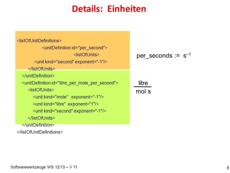 Softwarewerkzeuge WS 12/13 – V 11 Details: Einheiten 8 per_seconds := s –1 litre mol s