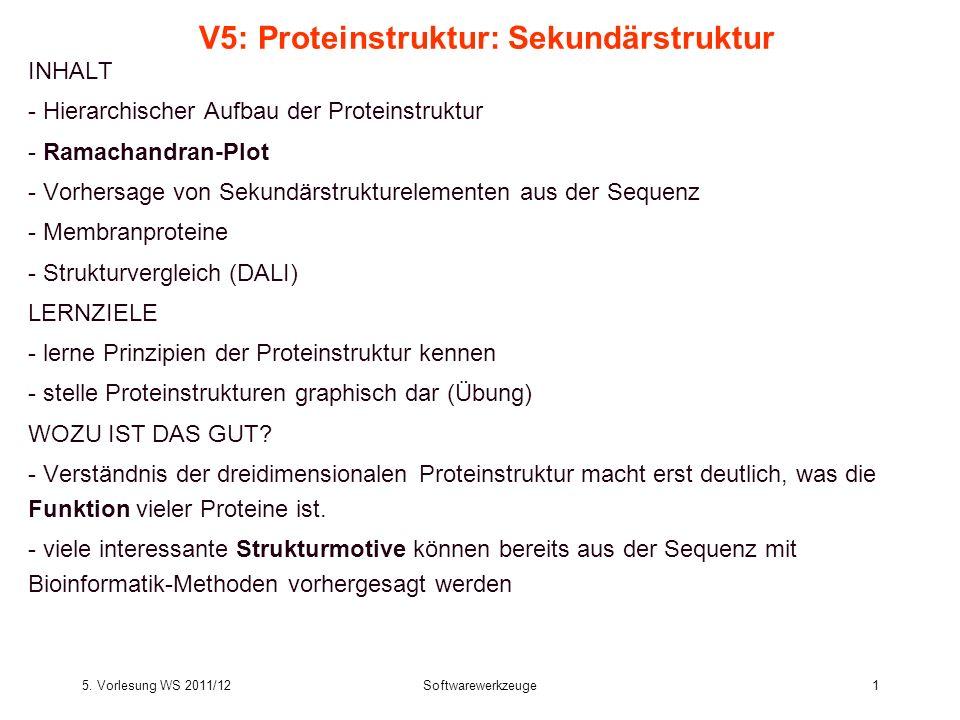 5.Vorlesung WS 2011/12Softwarewerkzeuge32 Wie kann man 2 Proteinstrukturen vergleichen.