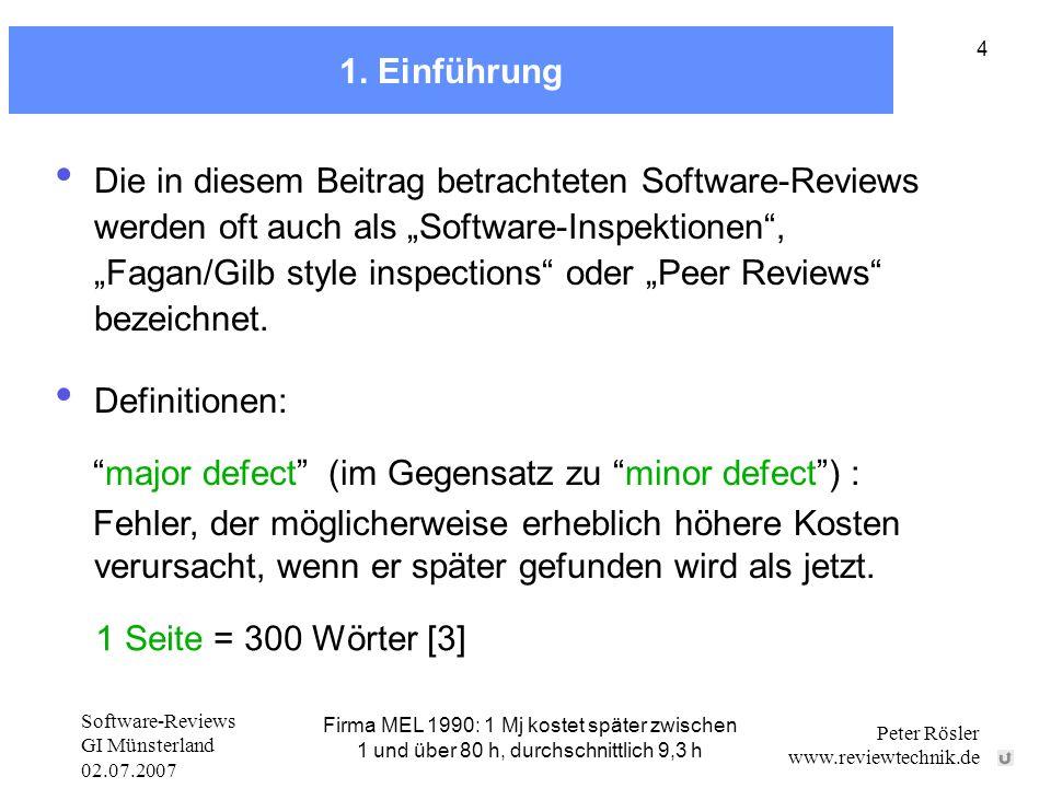 Software-Reviews GI Münsterland 02.07.2007 Peter Rösler www.reviewtechnik.de 45 Aufwand für 100%ige Reviewabdeckung Details siehe Notizseite Gilb: ca.