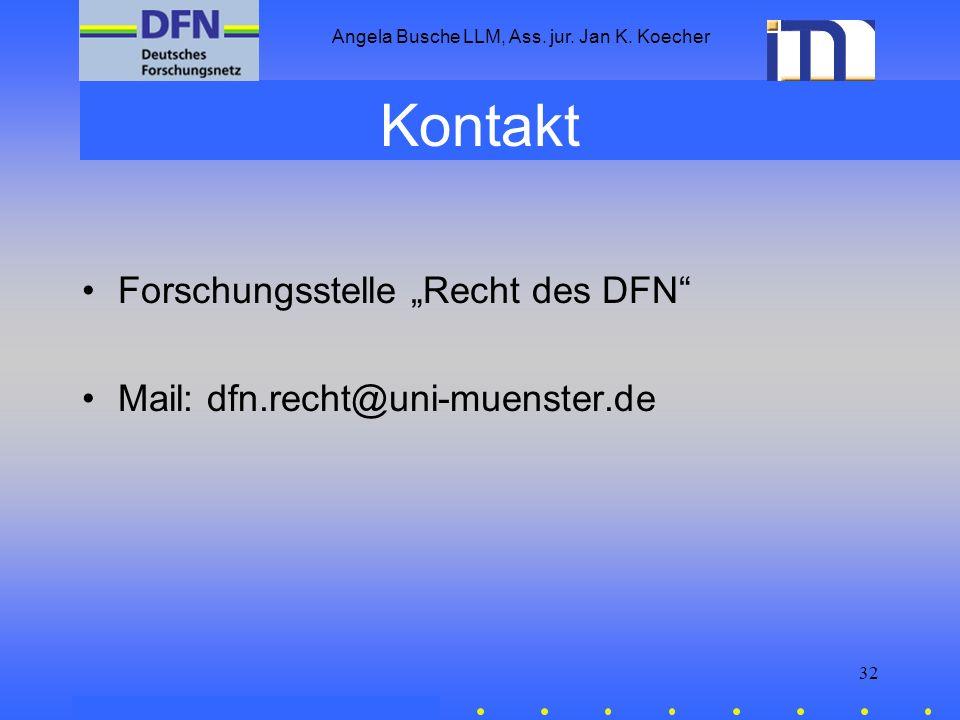 Angela Busche LLM, Ass. jur. Jan K. Koecher 32 Kontakt Forschungsstelle Recht des DFN Mail: dfn.recht@uni-muenster.de