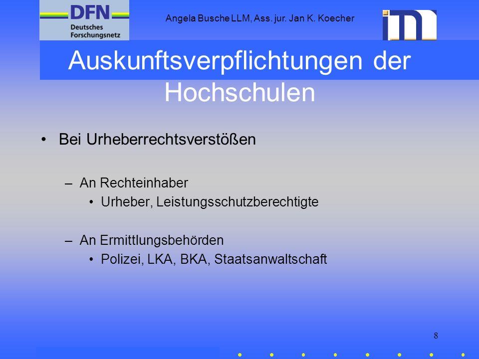 Angela Busche LLM, Ass. jur. Jan K. Koecher 8 Auskunftsverpflichtungen der Hochschulen Bei Urheberrechtsverstößen –An Rechteinhaber Urheber, Leistungs