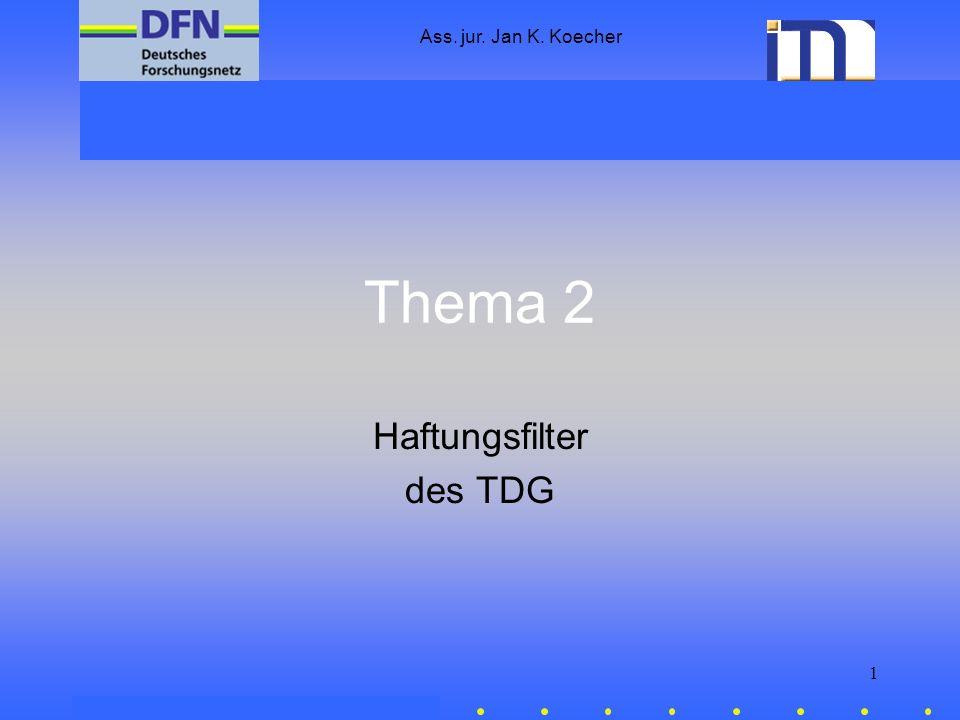 Ass. jur. Jan K. Koecher 1 Thema 2 Haftungsfilter des TDG