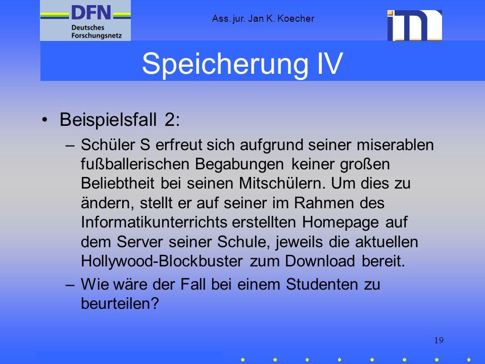 Ass. jur. Jan K. Koecher 19 Speicherung IV Beispielsfall 2: –Schüler S erfreut sich aufgrund seiner miserablen fußballerischen Begabungen keiner große