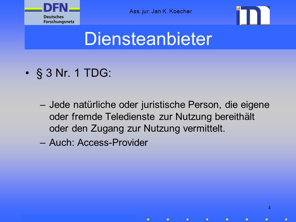 Ass. jur. Jan K. Koecher 4 Diensteanbieter § 3 Nr.