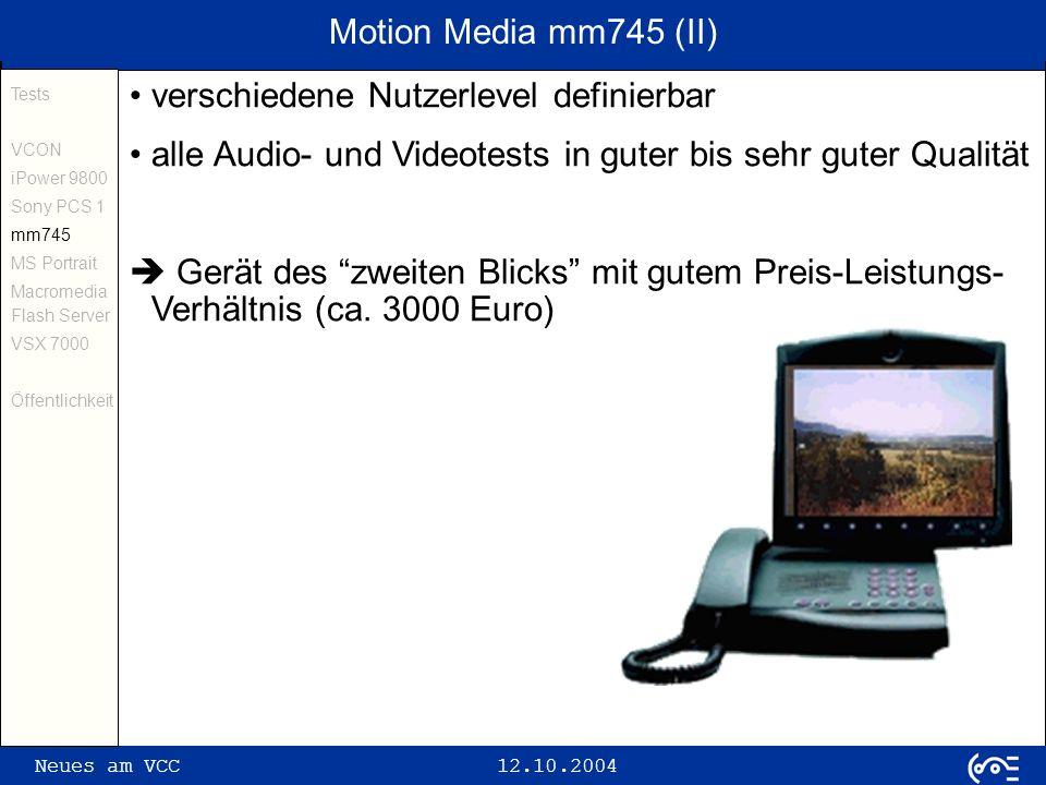 Neues am VCC 12.10.2004 Microsoft Portrait Tests VCON iPower 9800 Sony PCS 1 mm745 MS Portrait Macromedia Flash Server VSX 7000 Öffentlichkeit seit 2 Jahren entwickelt Microsoft VC-Client für schmalbandige Zugänge Test mit der Version 1.3 im Juni 2004 nicht H.323-standardkonform; nur zu sich selbst kompatibel die abgegebene Unterstützung von SIP, H.261 und H.263 konnte nicht verifiziert werden in allen Tests entweder kein Audio oder Video oder beides fehlte momentan nicht einsetzbar